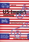 Christian Rieck, Anleitung für den US-Import: Leitfaden für billige Autos aus den USA